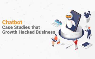 Top 7 Chatbot Case Studies that Growth Hacked Businesses {Updated 2021}