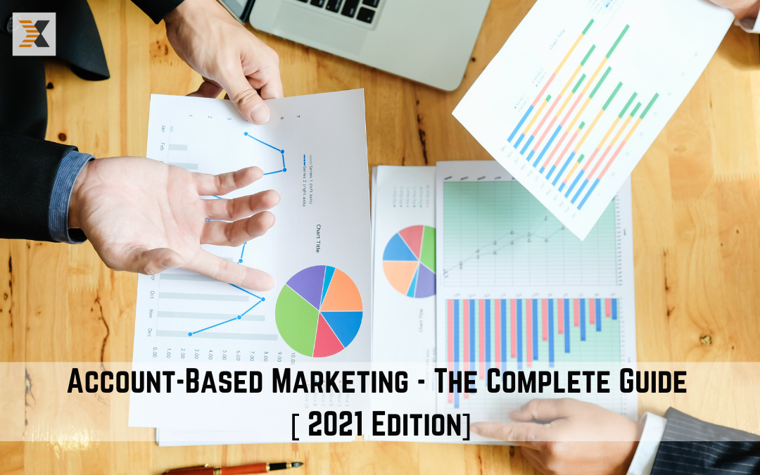 Account-Based Marketing – The Complete Guide [2021 Edition]