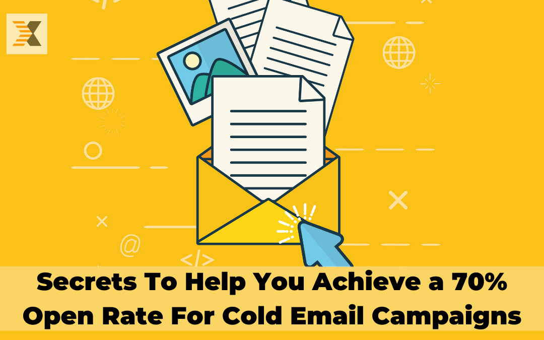 Secrets To Help You Achieve a 70% Open Rate For Cold Email Campaigns