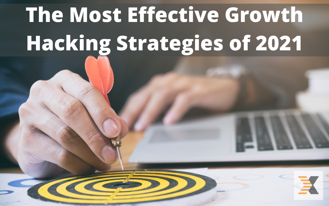 The Most Effective Growth Hacking Strategies of 2021
