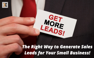 The Right Way to Generate Sales Leads for Your Small Business