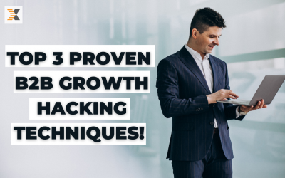 Top 3 Proven B2b Growth hacking Techniques