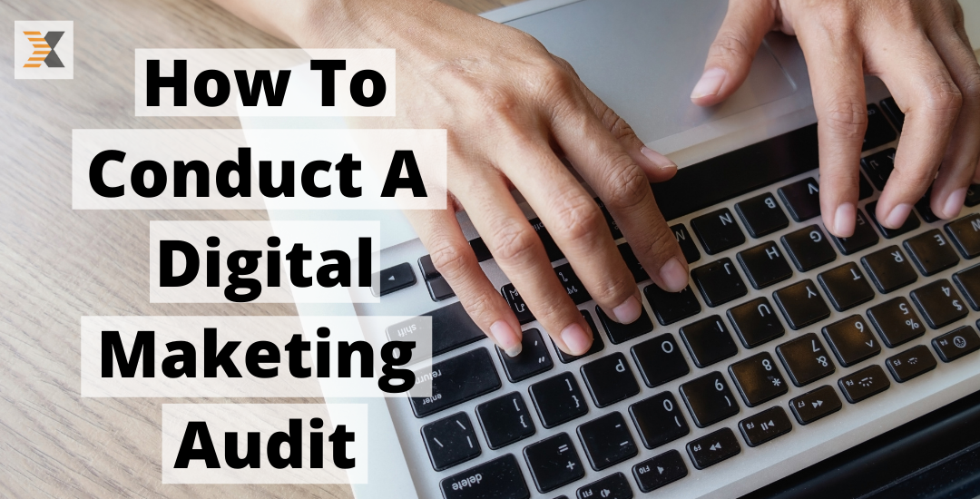 How to Conduct a Digital Marketing Audit?